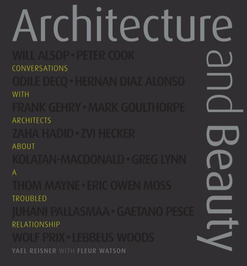 Architecture and Beauty. Conversations with Architects about a Troubled Relationship - Product Image