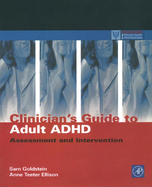 Clinician's Guide to Adult ADHD. Practical Resources for the Mental Health Professional - Product Image