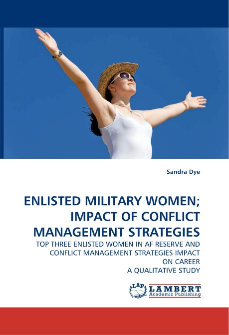 ENLISTED MILITARY WOMEN; IMPACT OF CONFLICT MANAGEMENT STRATEGIES. Edition No. 1 - Product Image