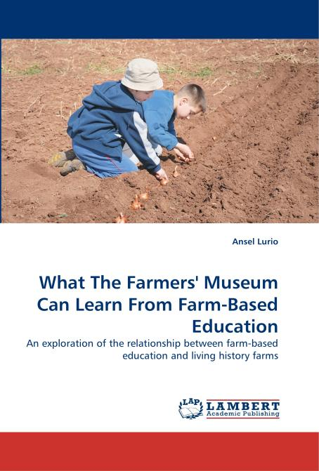 What The Farmers' Museum Can Learn From Farm-Based Education. Edition No. 1 - Product Image