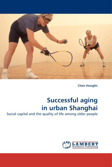 Successful aging in urban Shanghai. Edition No. 1 - Product Image