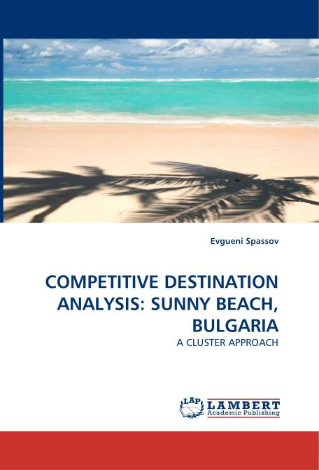COMPETITIVE DESTINATION ANALYSIS: SUNNY BEACH, BULGARIA. Edition No. 1 - Product Image