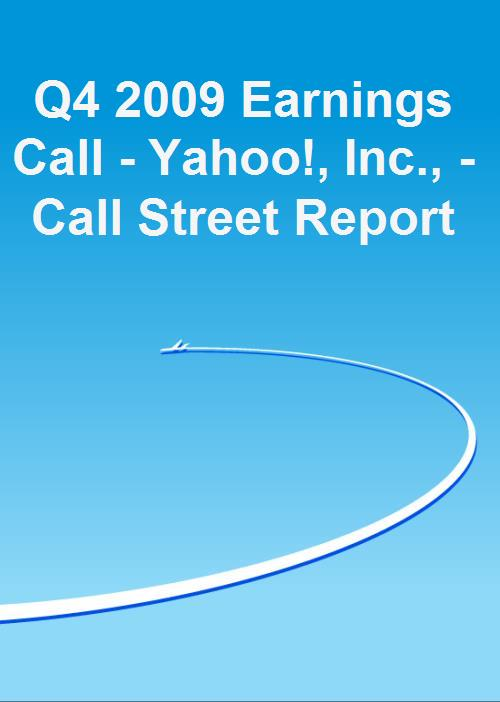 Q4 2009 Earnings Call - Yahoo!, Inc., - Call Street Report - Product Image