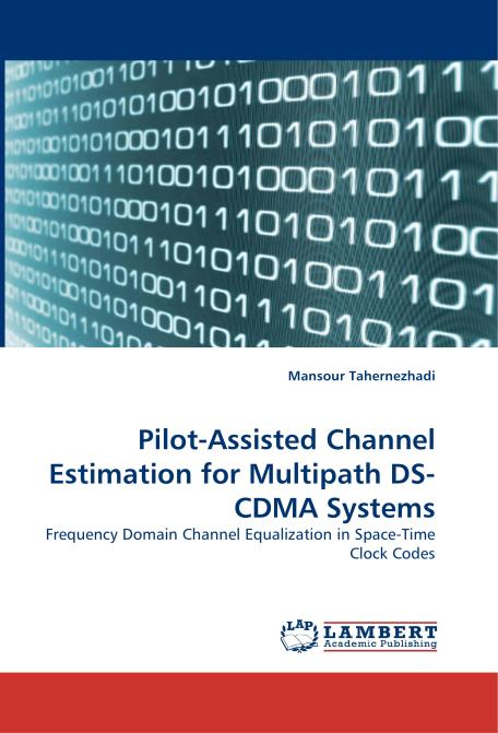 Pilot-Assisted Channel Estimation for Multipath DS-CDMA Systems. Edition No. 1 - Product Image