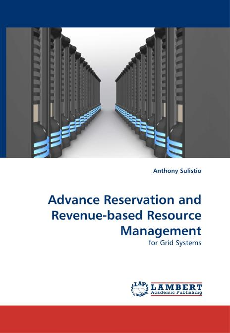 Advance Reservation and Revenue-based Resource Management. Edition No. 1 - Product Image