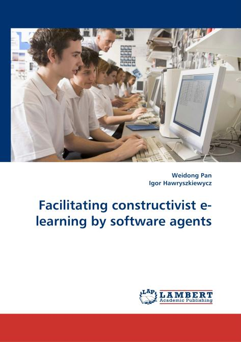 Facilitating constructivist e-learning by software agents. Edition No. 1 - Product Image