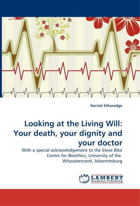 Looking at the Living Will: Your death, your dignity and your doctor. Edition No. 1 - Product Image