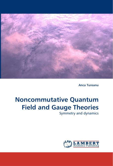 Noncommutative Quantum Field and Gauge Theories. Edition No. 1 - Product Image