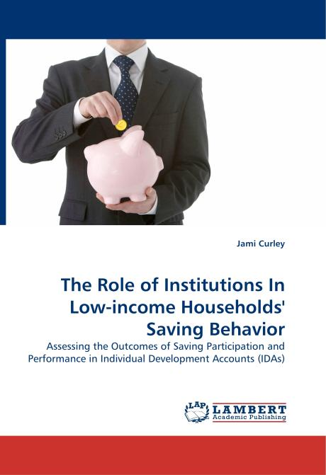 The Role of Institutions In Low-income Households' Saving Behavior. Edition No. 1 - Product Image