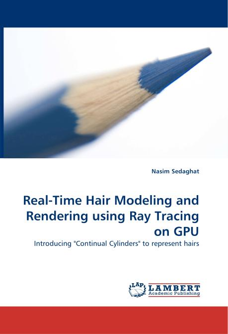 Real-Time Hair Modeling and Rendering using Ray Tracing on GPU. Edition No. 1 - Product Image