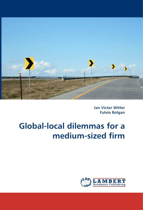 Global-local dilemmas for a medium-sized firm. Edition No. 1 - Product Image