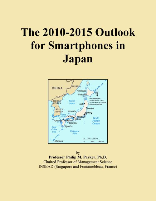The 2010-2015 Outlook for Smartphones in Japan - Product Image