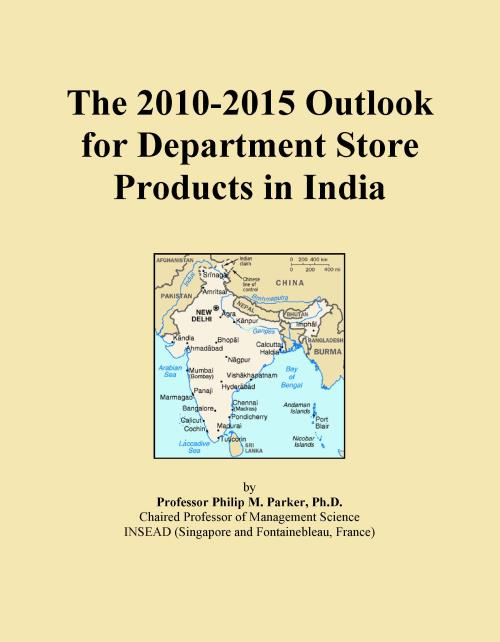 The 2010-2015 Outlook for Department Store Products in India - Product Image