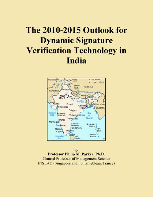 The 2010-2015 Outlook for Dynamic Signature Verification Technology in India - Product Image