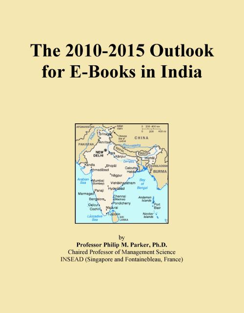 The 2010-2015 Outlook for E-Books in India - Product Image