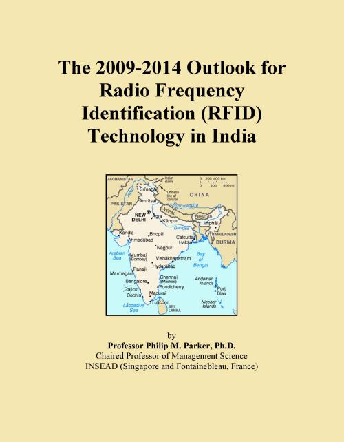 The 2009-2014 Outlook for Radio Frequency Identification (RFID) Technology in India - Product Image