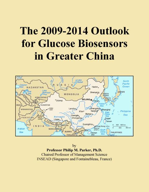 The 2009-2014 Outlook for Glucose Biosensors in Greater China - Product Image