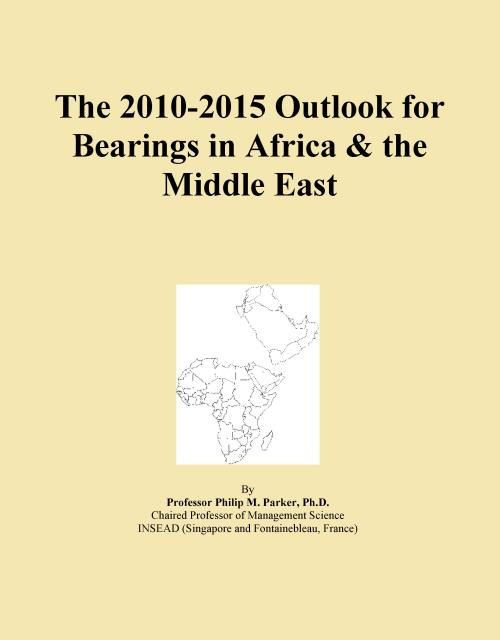 The 2010-2015 Outlook for Bearings in Africa & the Middle East - Product Image