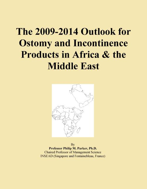 The 2009-2014 Outlook for Ostomy and Incontinence Products in Africa & the Middle East - Product Image