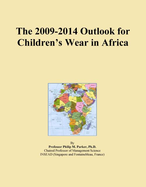 The 2009-2014 Outlook for Children's Wear in Africa - Product Image