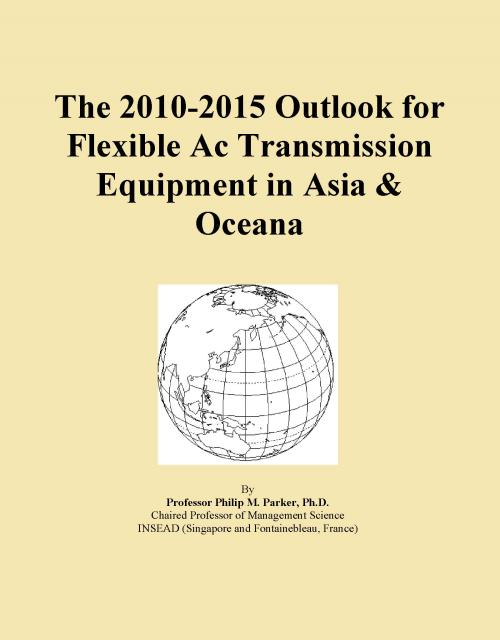 The 2010-2015 Outlook for Flexible Ac Transmission Equipment in Asia & Oceana - Product Image