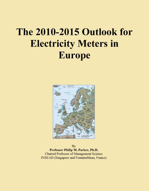 The 2010-2015 Outlook for Electricity Meters in Europe - Product Image