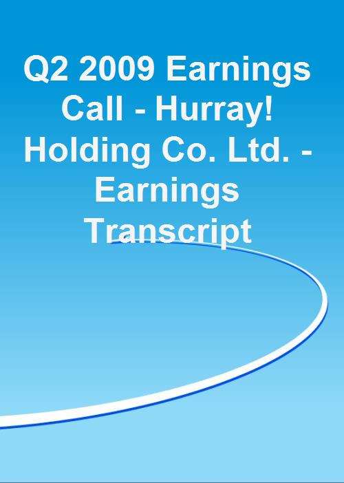 Q2 2009 Earnings Call - Hurray! Holding Co. Ltd. - Earnings Transcript - Product Image