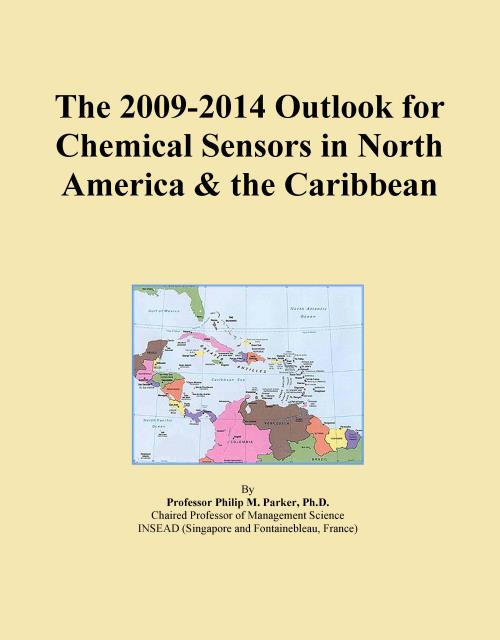 The 2009-2014 Outlook for Chemical Sensors in North America & the Caribbean - Product Image