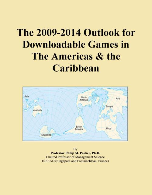 The 2009-2014 Outlook for Downloadable Games in The Americas & the Caribbean - Product Image