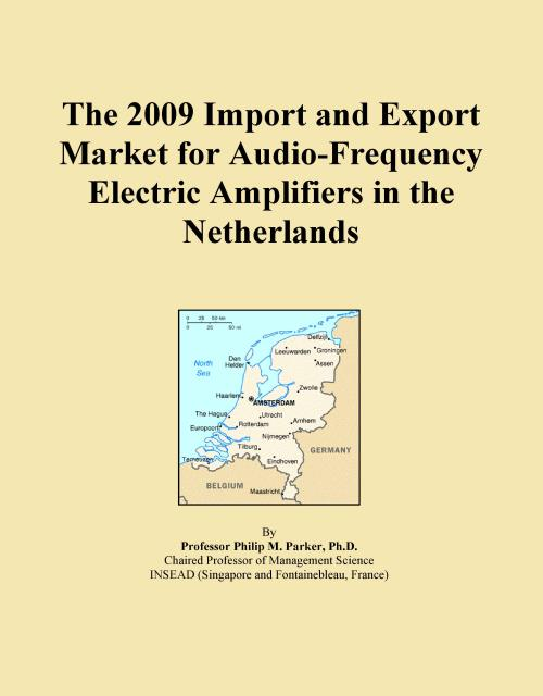 The 2009 Import and Export Market for Audio-Frequency Electric Amplifiers in the Netherlands - Product Image