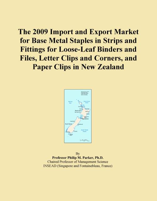 The 2009 Import and Export Market for Base Metal Staples in Strips and Fittings for Loose-Leaf Binders and Files, Letter Clips and Corners, and Paper Clips in New Zealand - Product Image