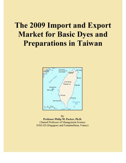 The 2009 Import and Export Market for Basic Dyes and Preparations in Taiwan - Product Image