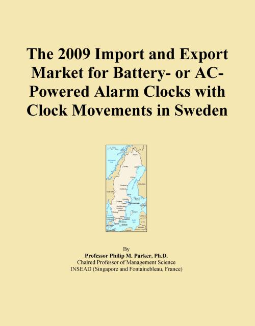 The 2009 Import and Export Market for Battery- or AC-Powered Alarm Clocks with Clock Movements in Sweden - Product Image
