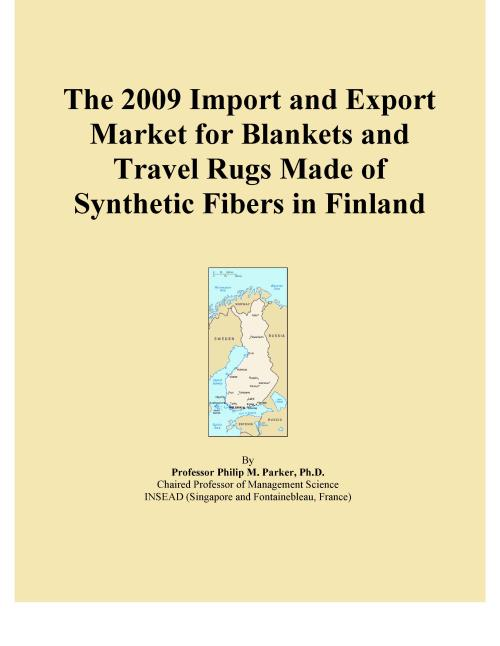 The 2009 Import and Export Market for Blankets and Travel Rugs Made of Synthetic Fibers in Finland - Product Image