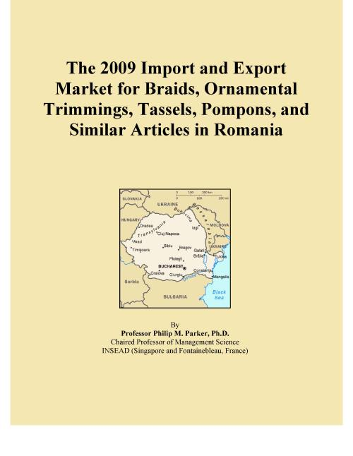 The 2009 Import and Export Market for Braids, Ornamental Trimmings, Tassels, Pompons, and Similar Articles in Romania - Product Image