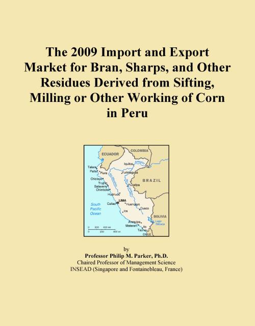 The 2009 Import and Export Market for Bran, Sharps, and Other Residues Derived from Sifting, Milling or Other Working of Corn in Peru - Product Image