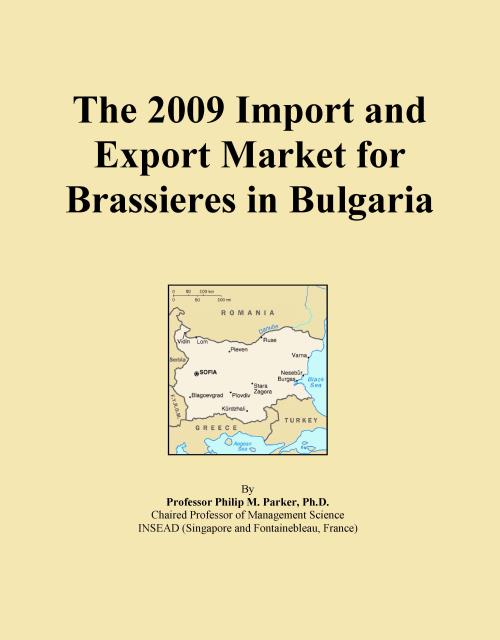 The 2009 Import and Export Market for Brassieres in Bulgaria - Product Image