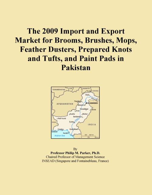 The 2009 Import and Export Market for Brooms, Brushes, Mops, Feather Dusters, Prepared Knots and Tufts, and Paint Pads in Pakistan - Product Image