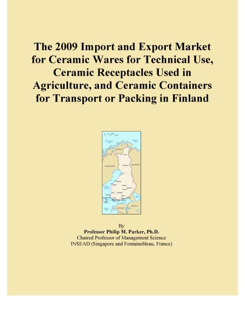 The 2009 Import and Export Market for Ceramic Wares for Technical Use, Ceramic Receptacles Used in Agriculture, and Ceramic Containers for Transport or Packing in Finland - Product Image