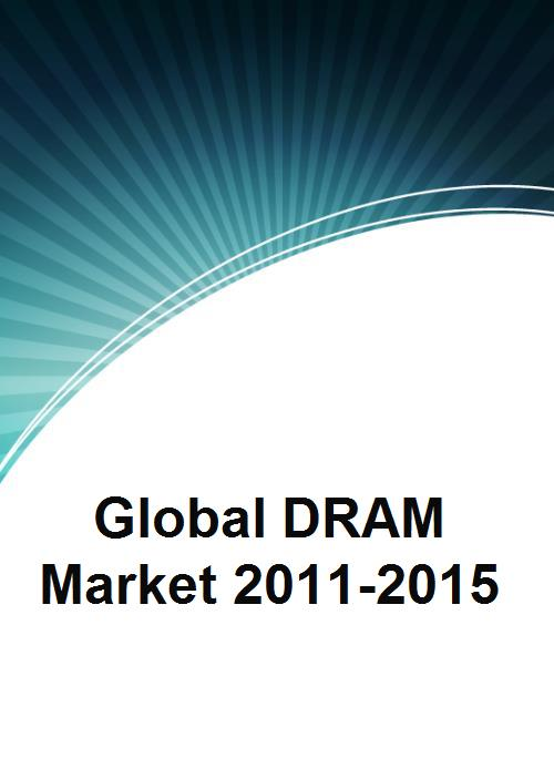 Global DRAM Market 2011-2015 - Product Image