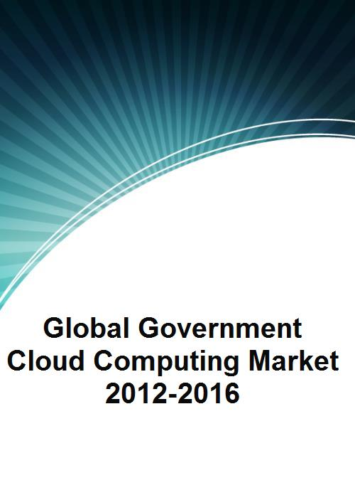 Global Government Cloud Computing Market 2012-2016 - Product Image