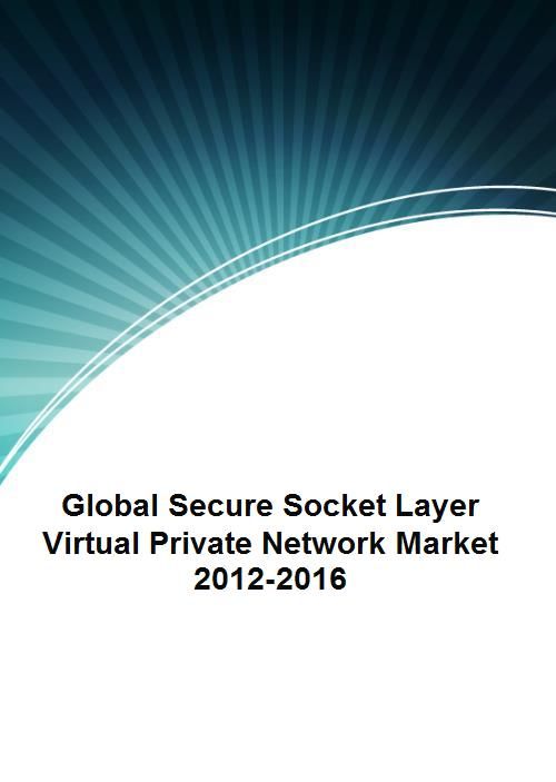 Global Secure Socket Layer Virtual Private Network Market 2012-2016 - Product Image