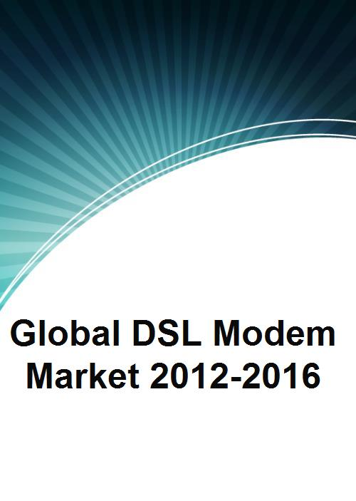 Global DSL Modem Market 2012-2016 - Product Image
