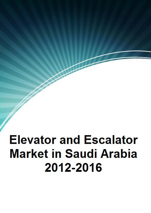 Elevator and Escalator Market in Saudi Arabia 2012-2016 - Product Image