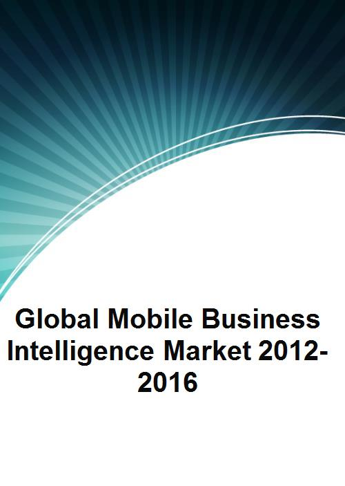 Global Mobile Business Intelligence Market 2012-2016 - Product Image