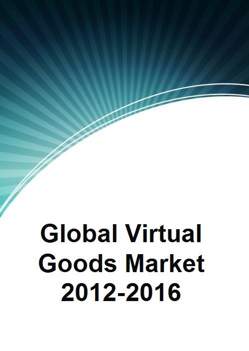 Global Virtual Goods Market 2012-2016 - Product Image