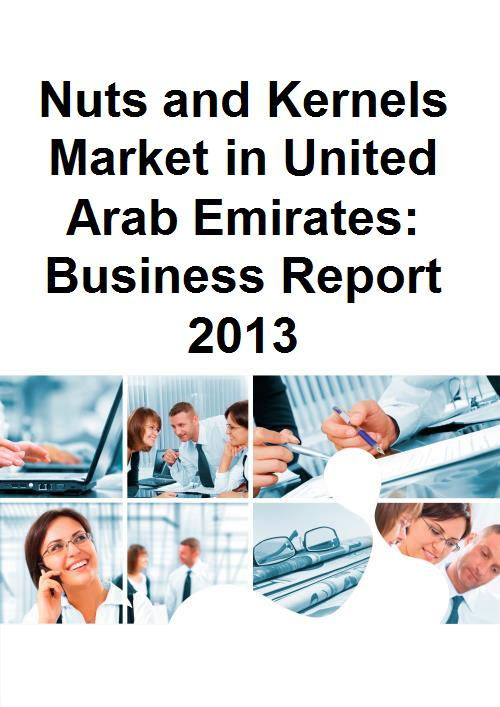 Nuts and Kernels Market in United Arab Emirates: Business Report 2013 - Product Image