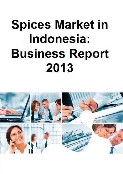 Spices Market in Indonesia: Business Report 2013 - Product Image