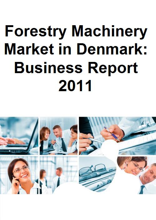 Forestry Machinery Market in Denmark: Business Report 2011 - Product Image