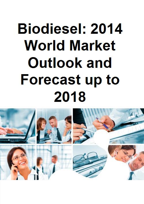 Biodiesel: 2014 World Market Outlook and Forecast up to 2018 - Product Image